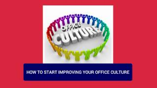 How to start improving your office culture