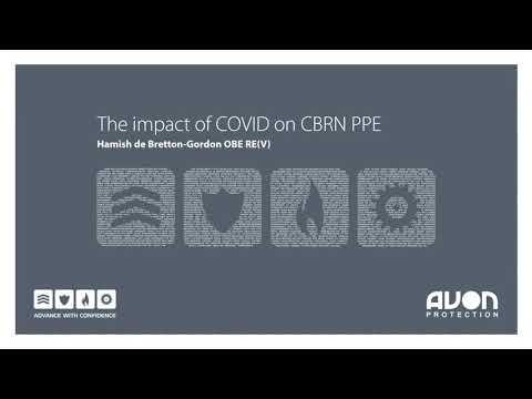 The Impact of COVID on CBRN PPE with Hamish de Bretton-Gordon (Avon Protection Webinar)