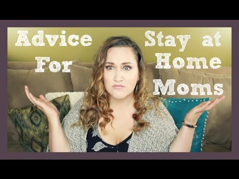 Advice for Stay at Home Moms | My Struggles, Advice & Support