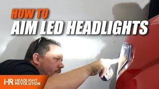 How To Properly Aim LED Headlights | Headlight Revolution