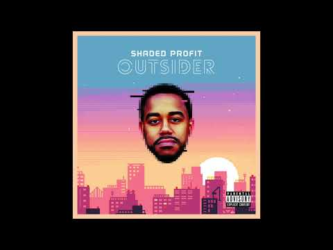 Shaded Profit - Outsider (Official Audio)