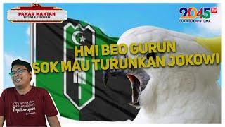 Alifurrahman: HMI BEO GURUN, SOK MAU TURUNKAN JOKOWI (Pakar Mantan #75)