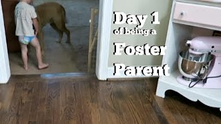 Day 1 of Foster Parenting   New Placement