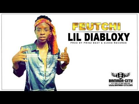 LIL DIABLOXY - FEUTCHI