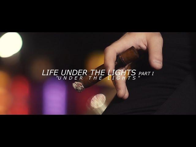 "LIFE UNDER THE LIGHTS PART I: ""Under The Lights"""