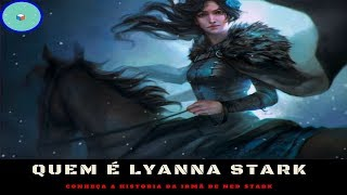 Quem é Lyanna Stark, Conheça a Historia da Irmã De Ned Stark