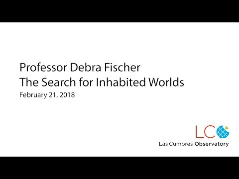 Debra Fischer, The Search for Inhabited Worlds