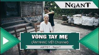 Vòng Tay Mẹ - NgânT  「Video Lyrics」