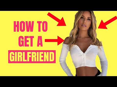 6 Ways to Find the PERFECT Girlfriend!  How to Get A Girlfriend