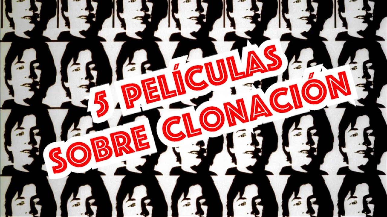 5 Películas Sobre Clonación
