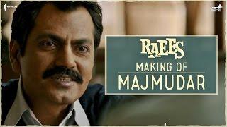 Raees   Making Of The Character Majmudar   Nawazuddin Siddiqui, Shah Rukh Khan