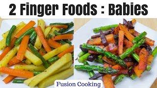 Finger Foods for Toddlers 2 Ways | Veggie Finger Food For Kids 2 Ways | Veggie Sticks 4 Kids 2 Ways