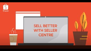Shopee Seller Education: Benefits of using Seller Centre