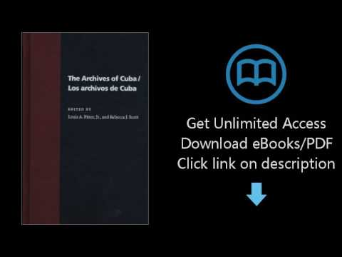 Download The Archives Of Cuba/Los Archivos De Cuba (Pitt Latin American Series) PDF