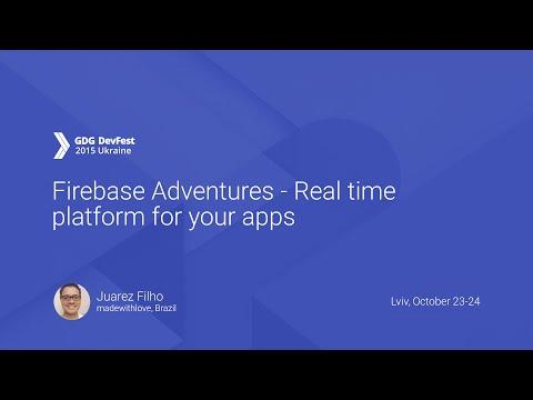 Firebase Adventures - Real time platform for your apps - Juarez Filho