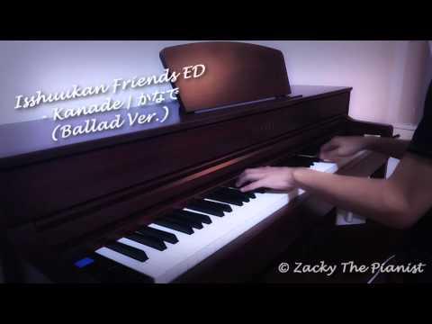 Isshuukan Friends ED - Kanade | かなで (Ballad Ver. Piano Arrangement)