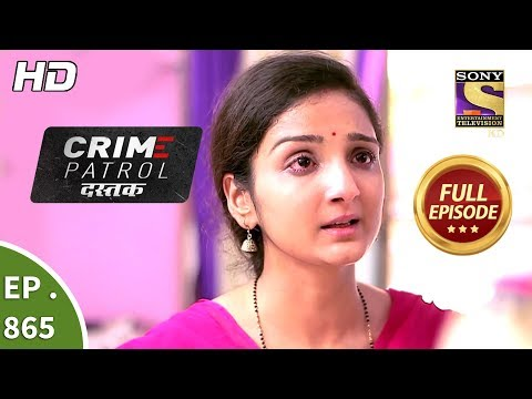 Crime Patrol Dastak – Ep 865 – Full Episode – 17th September, 2018