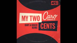 Caro Emerald - My 2 Cents (Bart & Baker Remix)