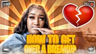 GIRLS TALK | HOW TO GET OVER A BREAKUP💔