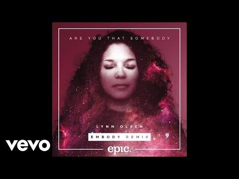 Lynn Olsen - Are You That Somebody (Embody Remix)
