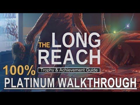 The Long Reach Platinum Walkthrough - 100% Trophy & Achievement Guide
