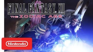 FINAL FANTASY XII THE ZODIAC AGE - Gameplay Trailer - Nintendo Switch