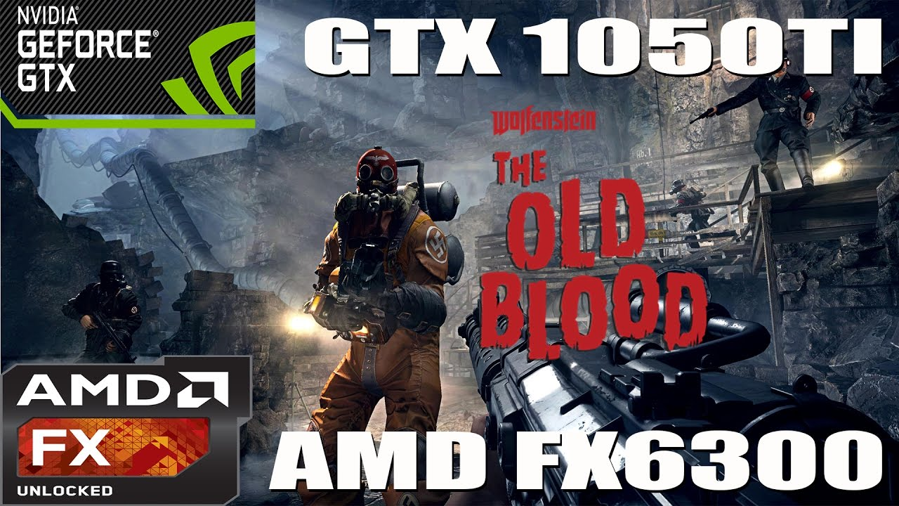 (1080p) Wolfenstein: The Old Blood Benchmark - GTX 1050 TI - AMD FX 6300 -  ULTRA/HIGH/MED/LOW