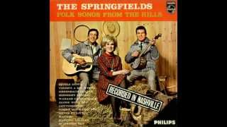 "The Springfields  ""Silver Threads and Golden Needles"""