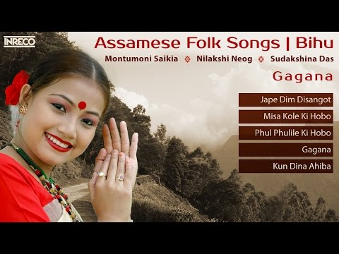 Greatest Assamese Folk Songs | Bihu | Gagana | Music of Assam