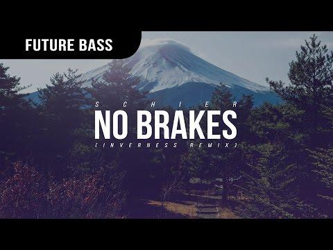 Schier - No Brakes (Inverness Remix)