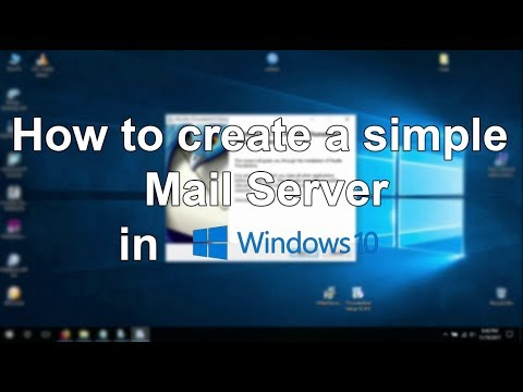 How To Create A Simple Mail Server [Windows 10]