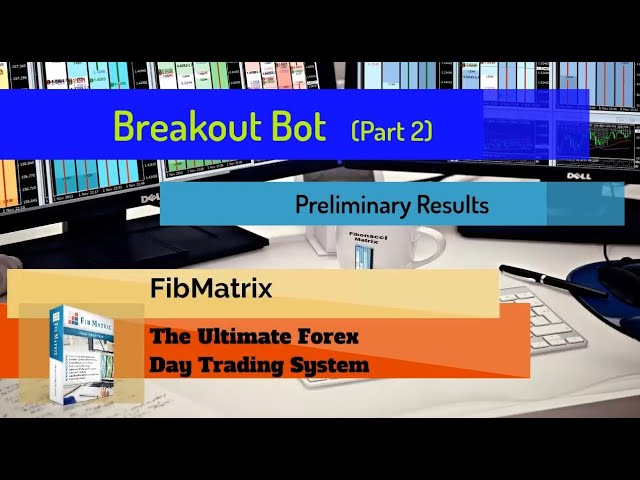Breakout Bot (Part 2) FibMatrix VTA Automated Forex Trading Software Performance Results 440 pips