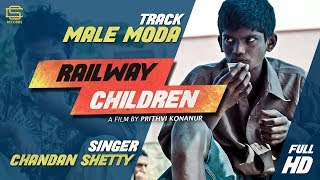 Male Moda | Railway Children | Chandan Shetty | Prithvi Konanur