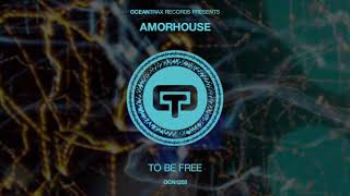 Amorhouse To Be Free