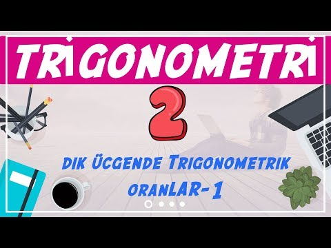 Trigonometri ( 2/10) | Dik Üçgende Trigonometrik Oranlar-1