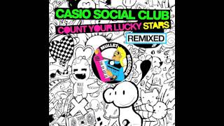 Casio Social Club  - Count Your Lucky Stars (The Diogenes Club Remix) • (Preview)