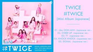 ... twice – #twice (japanese) link http://fas.li/vxzis 01. like ooh-ahh -japanese ver.- 02. cheer up -japane...