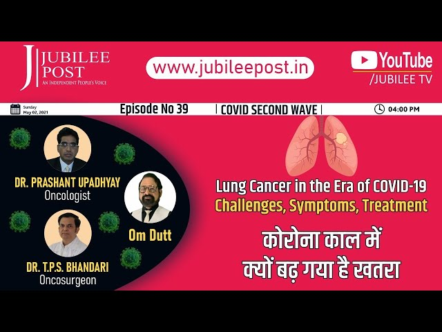 COVID-19:Lung Cancer-Challenges, Symptoms, Treatment
