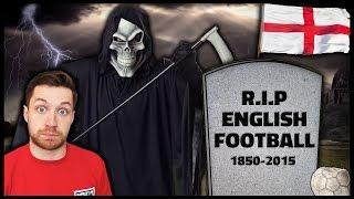 Is english football dead?