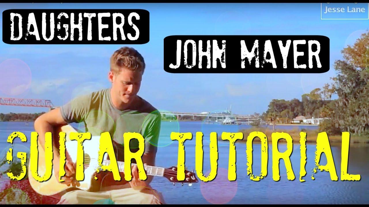 John Mayer Daughters Guitar Tutorial Youtube