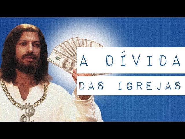 A DÍVIDA DAS IGREJAS  É PRA LOUVAR DE PÉ!