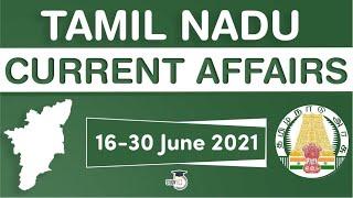 Tamil Nadu Current Affairs for TNPSC exams 16 to 30 June 2021 - TNPSC CSSE Group I to VI #TNPSC
