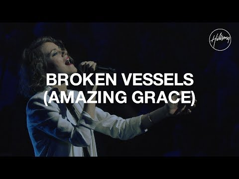 broken-vessels-(amazing-grace)---hillsong-worship
