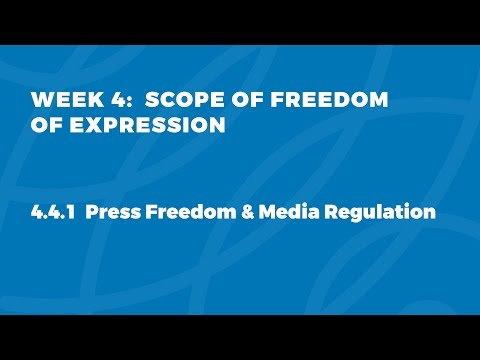 MOOC FOE1x |  4.4.1 Press Freedom and Media Regulation | Scope of Freedom of Expression