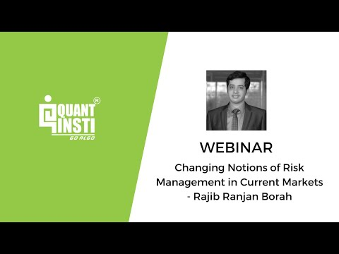 [WEBINAR] Changing Notions of Risk Management in Current Markets