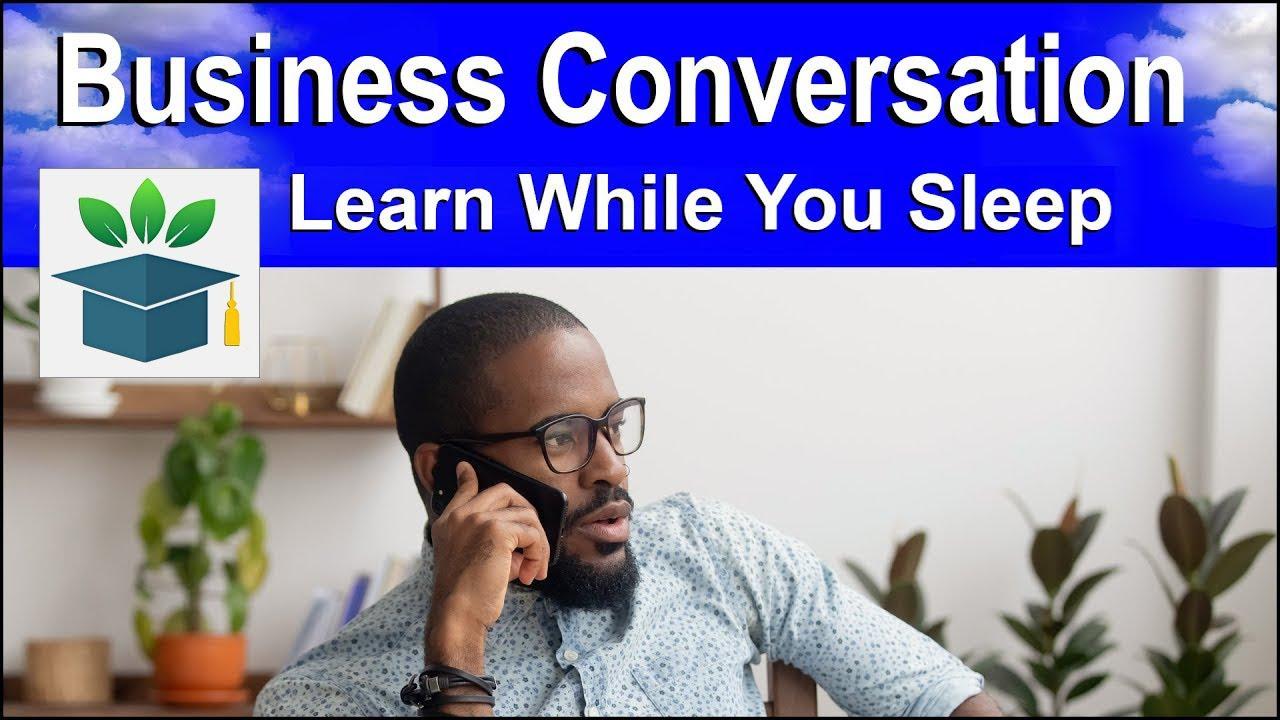 Business English Conversation Learn while you Sleep