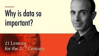 5. 'Why is data so important?' - Yuval Noah Harari on 21 Lessons for the 21st Century