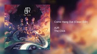 AJR - Come Hang Out (Clean Edit)