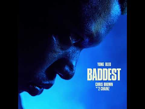 Baddest (Clean) – Yung Bleu feat. Chris Brown & 2 Chainz