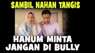 Download Video DENGAN MENAHAN TANGIS HANUM MINTA JANGAN DI BULLY TIM FILM HANUM DAN RANGGA MP3 3GP MP4